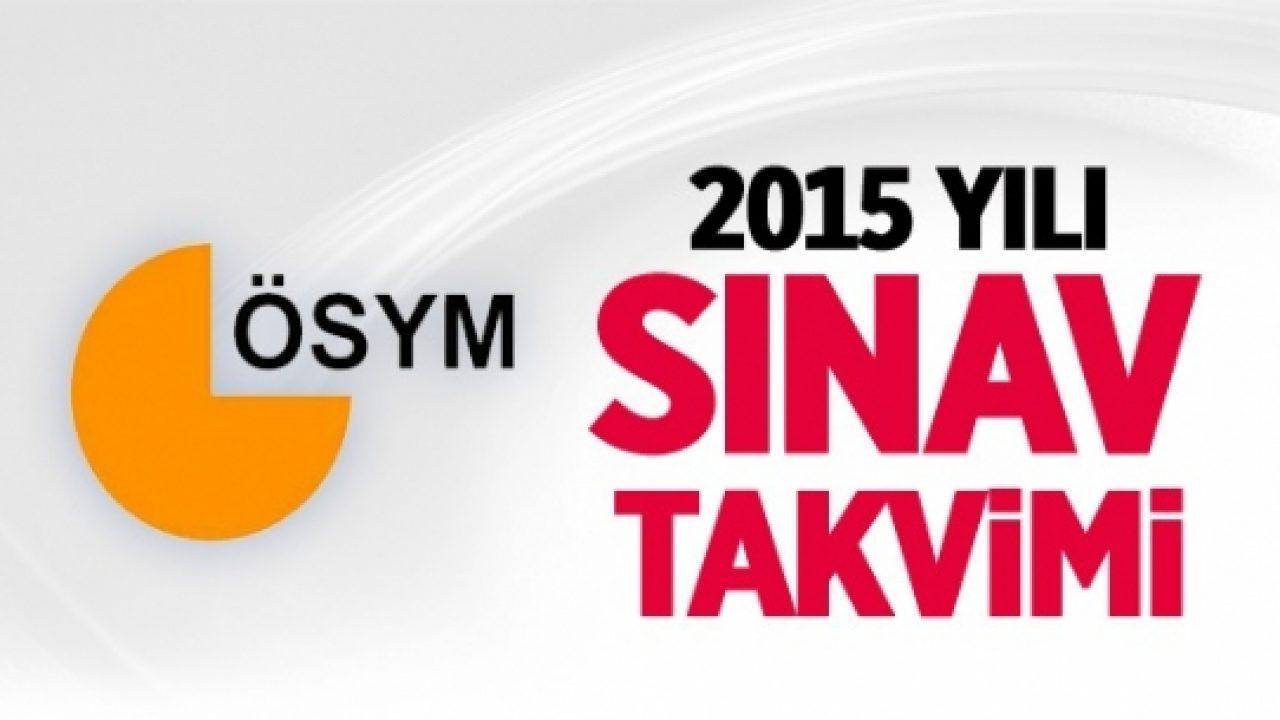 2015 Yılı Sınav Takvimi