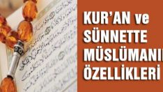 Kuran-ı Kerim'e göre müslümanın vasıfları nasıl olmalıdır ?