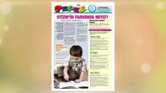 Pepee Gazetesi Anne Bölümünde Bu Hafta Konumuz; Otizm