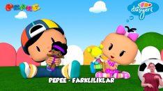 Pepee – Yaşasın Farklılıklar Şarkısı -Düşyeri