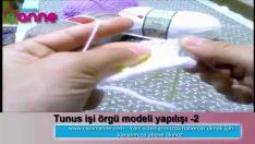 Tunus işi örgü modeli yapılışı 2