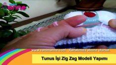 Tunus İşi Zig Zag Modeli Yapımı
