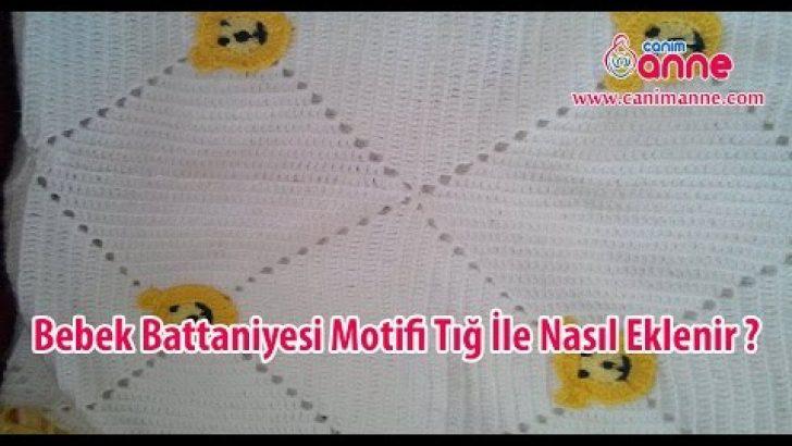 Bebek Battaniyesi Motifi Tığ İle Nasıl Eklenir