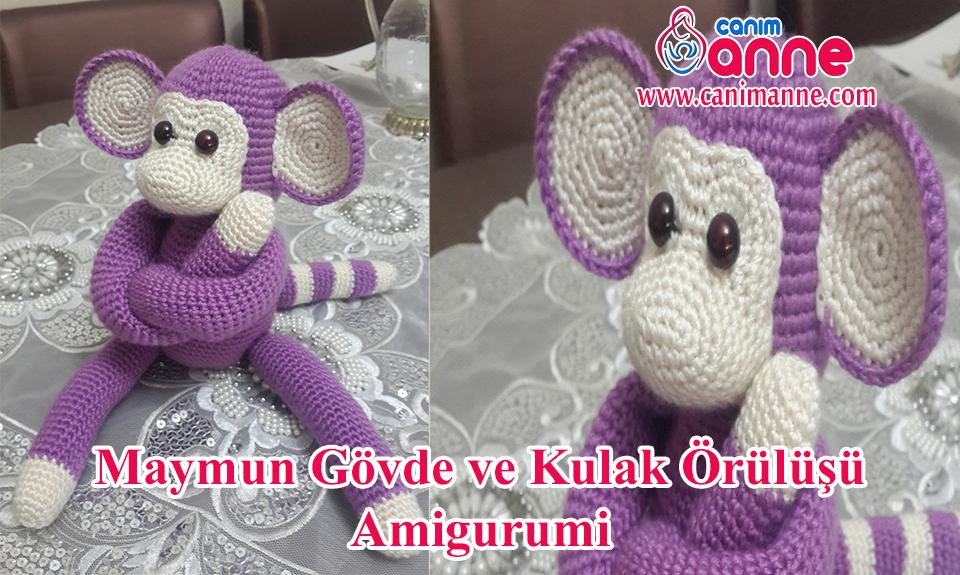 Amigurumi Bebek Gövdesi : Amigurumi maymun gövde ve kulak Örülüşü canım anne