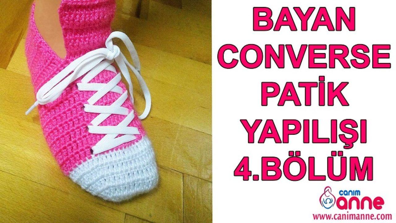 Bayan Converse Patik Yapılışı 4.Bölüm