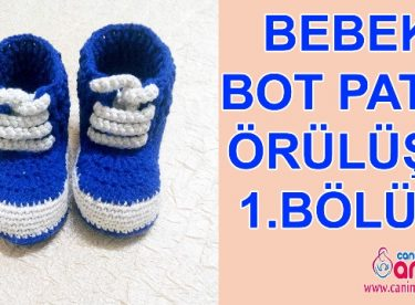 Bebek Bot Patik Nasıl Örülür 1.Bölüm
