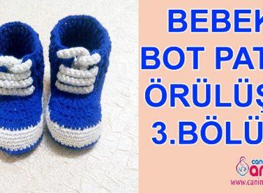 Bebek Bot Patik Nasıl Örülür 3.Bölüm