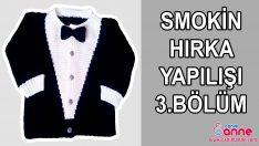 Smokin Hırka Yapılışı 3.Bölüm
