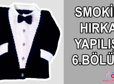 Smokin Hırka Yapılışı 6.Bölüm
