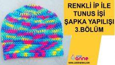 Renkli İple Tunus İşi Şapka Yapılışı 3.Bölüm