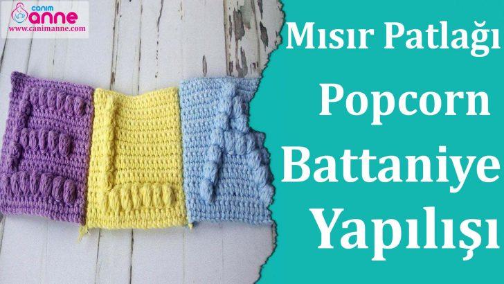 Örgü Mısır Patlağı (Popcorn) Battaniye Modeli Yapılışı