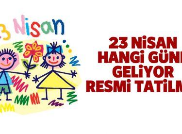 23 Nisan Çocuk Bayramı Ne Zaman? 23 Nisan Tatili Kaç Gün?