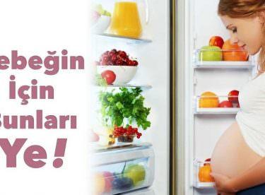 Anne Karnındaki Bebeğe Kilo Aldıran Yiyecekler